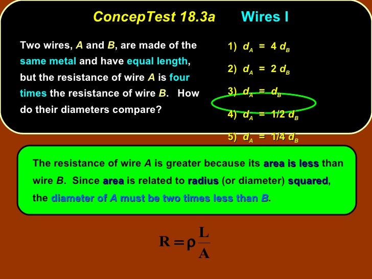 ConcepTest 18.3a Wires I <ul><li>Two wires,  A  and  B , are made of the  same metal  and have  equal length , but the res...