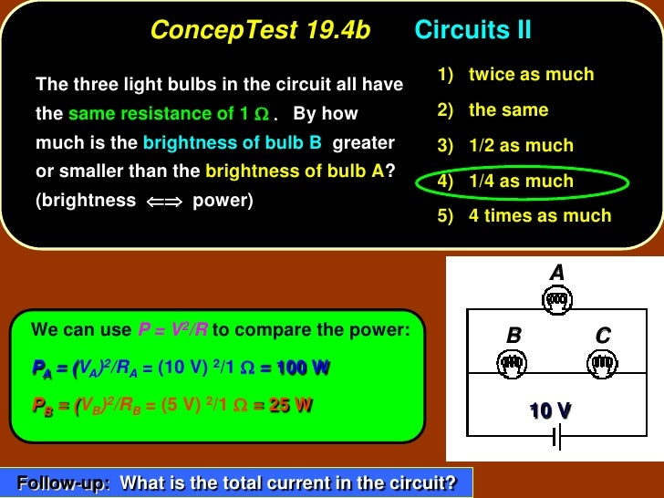ConcepTest 19.4b                   Circuits II                                                     1) twice as much   The ...