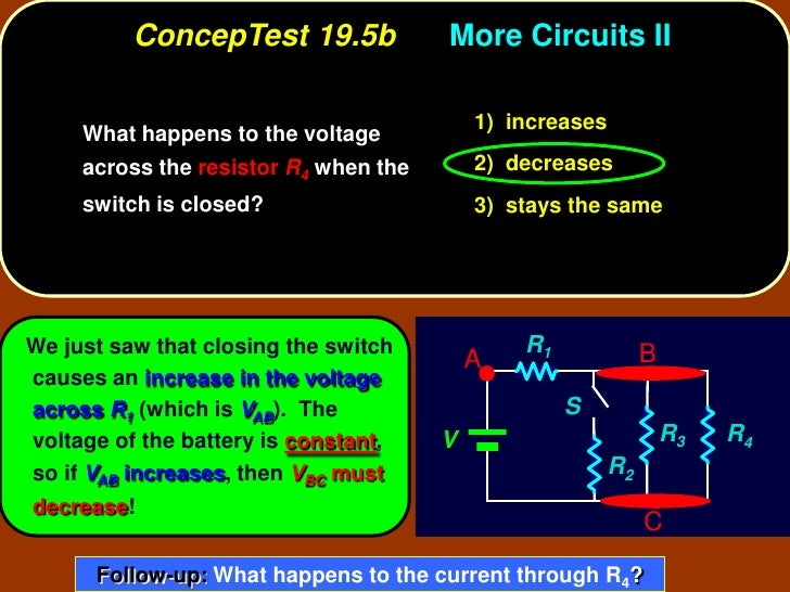 ConcepTest 19.5b             More Circuits II                                             1) increases      What happens t...