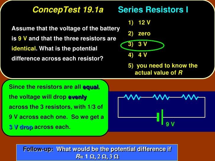 ConcepTest 19.1a                   Series Resistors I                                              1) 12 V  Assume that th...