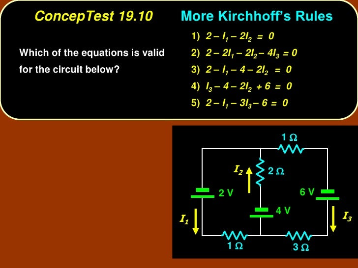 ConcepTest 19.10               More Kirchhoff's Rules                                        1) 2 – I1 – 2I2 = 0 Which of ...