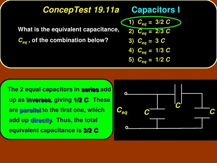 ConcepTest 19.11a                Capacitors I                                              1) Ceq = 3/2 C    What is the e...