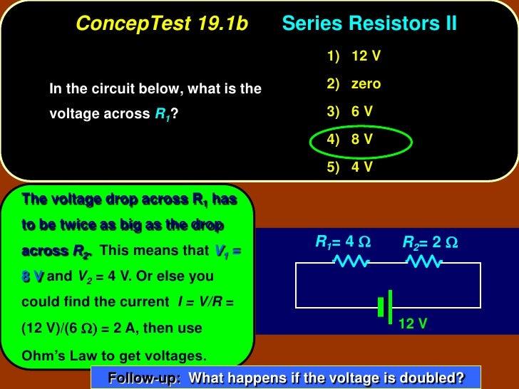 ConcepTest 19.1b                Series Resistors II                                             1) 12 V      In the circui...