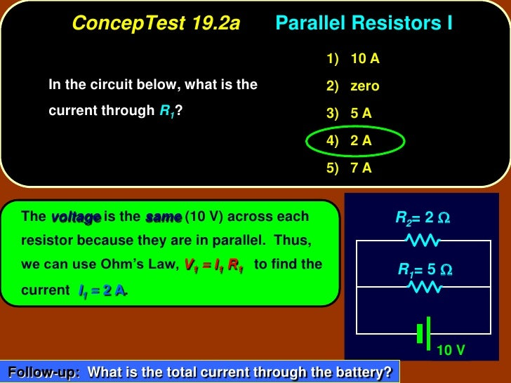 ConcepTest 19.2a                 Parallel Resistors I                                                 1) 10 A       In the...
