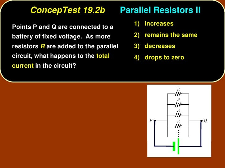 ConcepTest 19.2b                  Parallel Resistors II                                            1) increases Points P a...