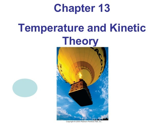 Chapter 13Temperature and Kinetic       Theory