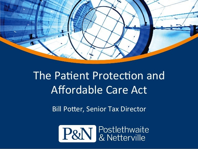 The	  Paent	  Protecon	  and	  	  Affordable	  Care	  Act	  Bill	  Po5er,	  Senior	  Tax	  Director