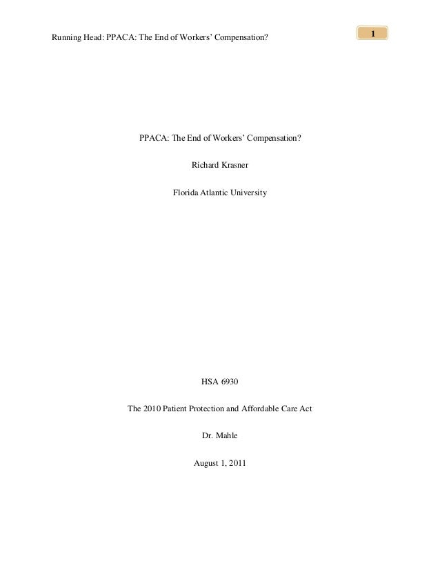 Running Head: PPACA: The End of Workers' Compensation? 1 PPACA: The End of Workers' Compensation? Richard Krasner Florida ...