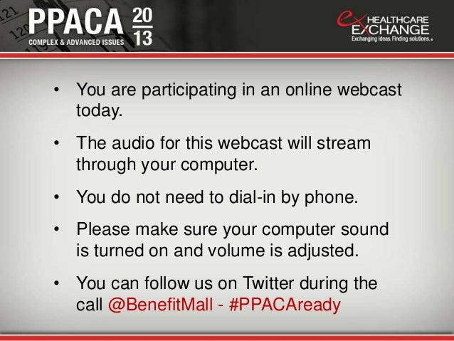 • You are participating in an online webcasttoday.• The audio for this webcast will streamthrough your computer.• You do n...