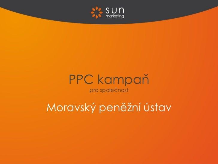 Moravský peněžní ústav PPC kampaň pro společnost