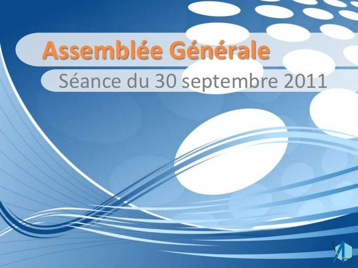 Assemblée Générale Séance du 30 septembre 2011