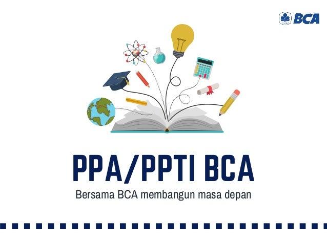 PPA/PPTI BCA Bersama BCA membangun masa depan