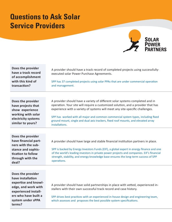 Questions to Ask Solar Service Providers     Does the provider      A provider should have a track record of completed pro...
