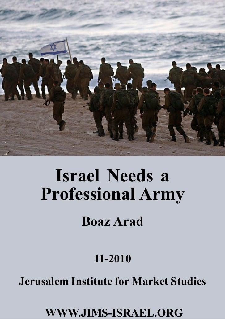 Israel Needs a    Professional Army            Boaz Arad               112010Jerusalem Institute for Market Studies     W...