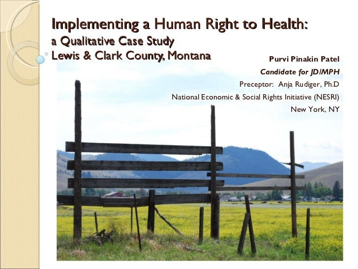Implementing a Human Right to Health:   a Qualitative Case Study  Lewis & Clark County, Montana Purvi Pinakin Patel Candid...