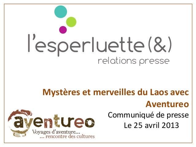 Mystères et merveilles du Laos avec Aventureo                       Communiqué d...