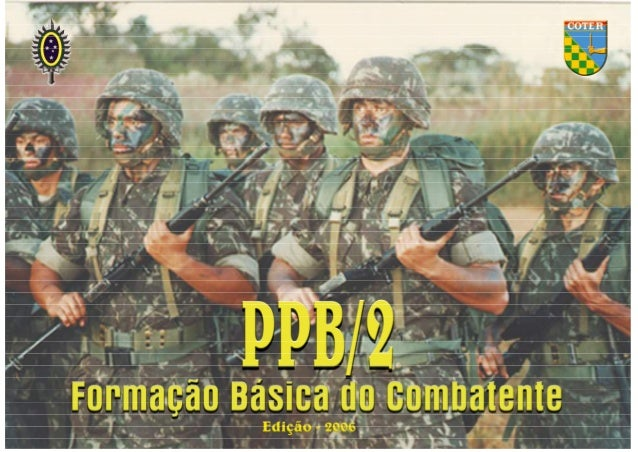 1.00 COTER PPB/2 - FORMAÇÃO BÁSICA DO COMBATENTE 4ª Edição - 2006 SEM OBJETIVOS BEM DEFINIDOS, SOMENTE POR ACASO CHEGAREMO...