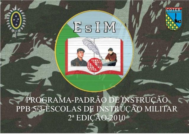 PROGRAMA-PADRÃO DE INSTRUÇÃO PPB 5/3-ESCOLAS DE INSTRUÇÃO MILITAR 2ª EDIÇÃO-2010