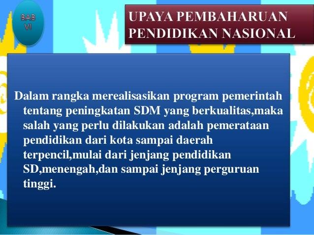 Dalam rangka merealisasikan program pemerintah tentang peningkatan SDM yang berkualitas,maka salah yang perlu dilakukan ad...