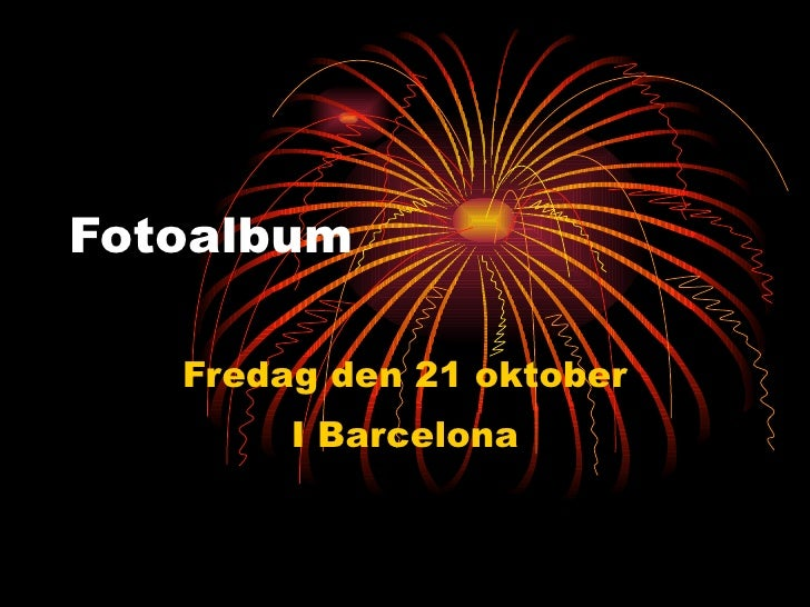 Fotoalbum Fredag den 21 oktober I Barcelona