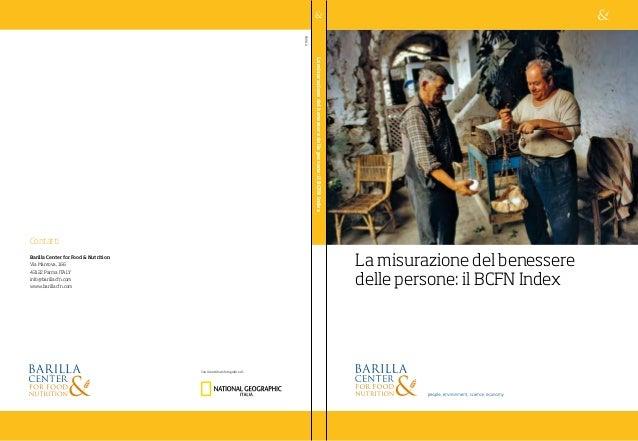 La misurazione del benessere delle persone: il BCFN Index Contatti Barilla Center for Food & Nutrition Via Mantova, 166 43...