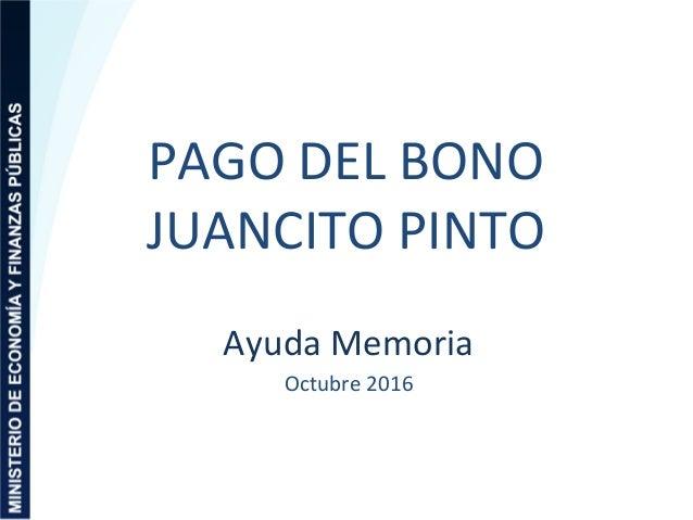 PAGO DEL BONO JUANCITO PINTO Ayuda Memoria Octubre 2016
