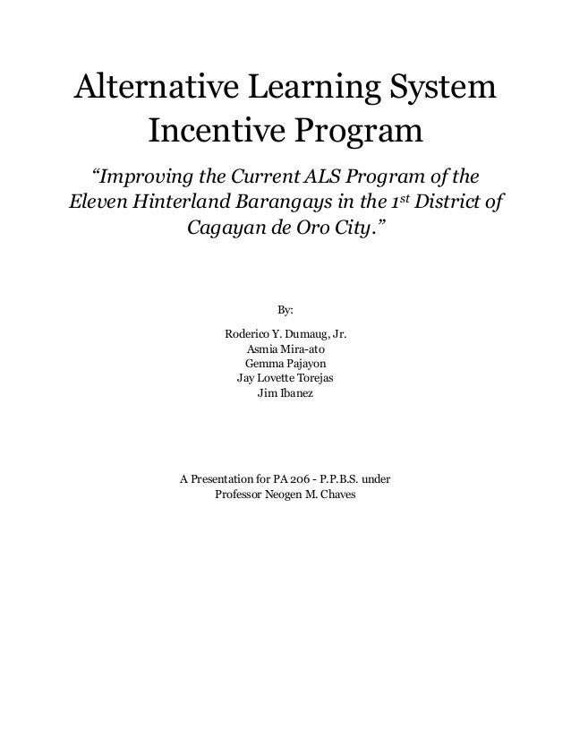 "Alternative Learning System     Incentive Program  ""Improving the Current ALS Program of theEleven Hinterland Barangays in..."