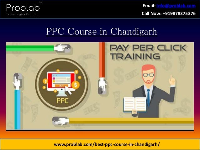 PPC Course in Chandigarh http://www.problab.com/best-ppc-course-in-chandigarh/ Email: Info@problab.com Call Now: +91987837...
