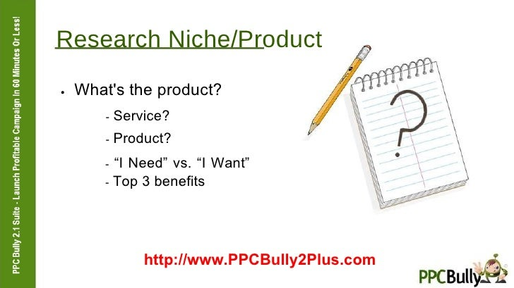 """Research Niche/Product  ●   What's the product?  -  Service?  -  Product?  -  """"I Need"""" vs. """"I Want""""  -  Top 3 benefits  ht..."""