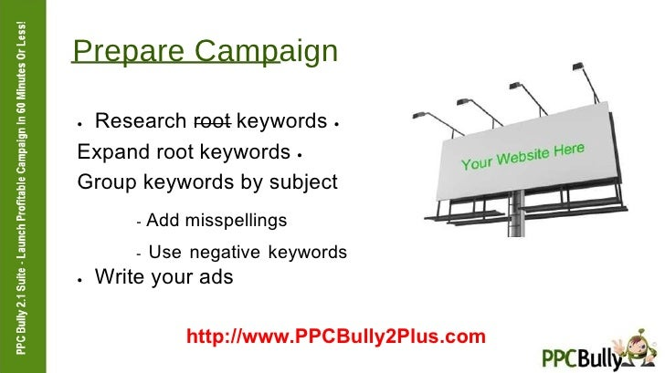 Prepare Campaign  ●   Research root keywords  ●   Expand root keywords  ●   Group keywords by subject  -  Add misspellings...