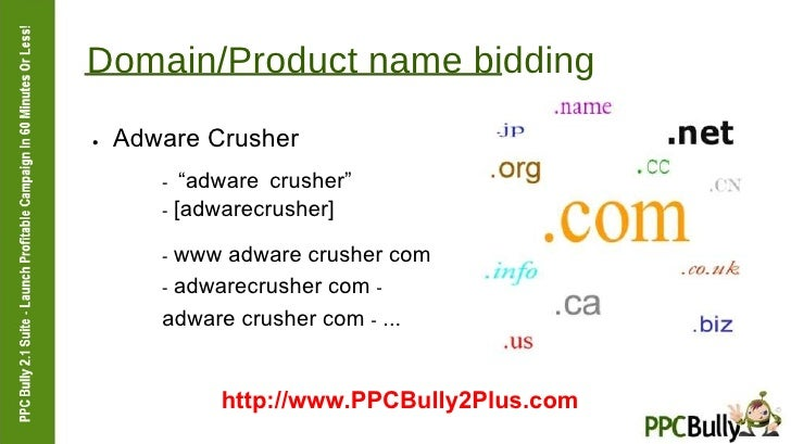 "Domain/Product name bidding  ●   Adware Crusher  -  ""adware crusher""  -  [adwarecrusher]  -  www adware crusher com  -  ad..."
