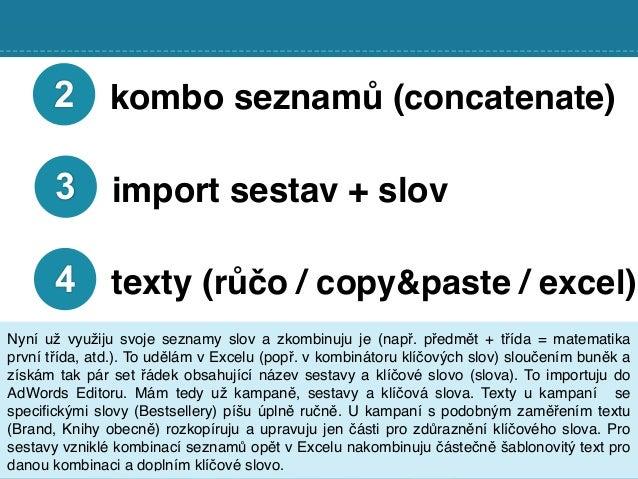 2 kombo seznamů (concatenate) Nyní už využiju svoje seznamy slov a zkombinuju je (např. předmět + třída = matematika první...