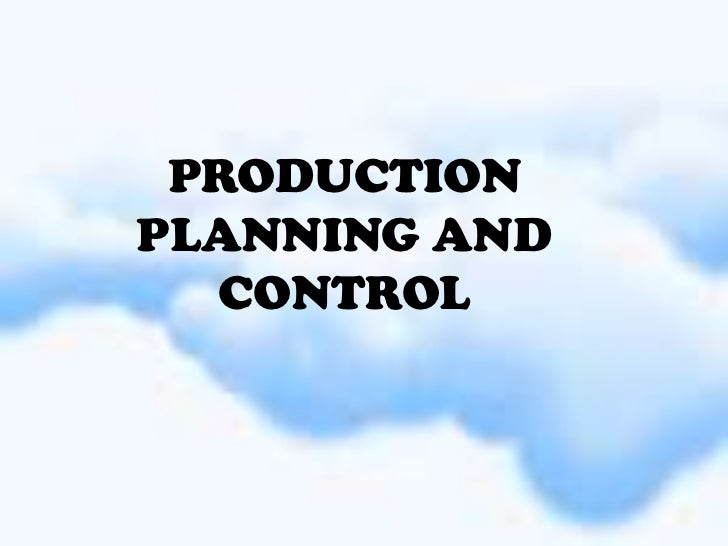PRODUCTIONPLANNING AND  CONTROL