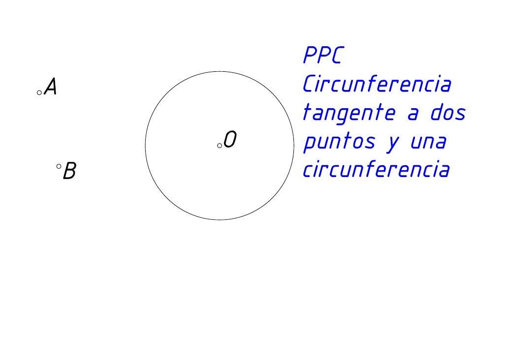 Tangencias circunferencia tangente a dos puntos y una circunferencia