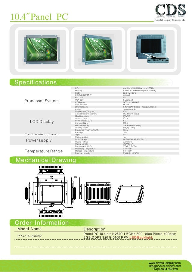 Touch screen(optional) Power supply Temperature Range LCD Display Processor System CPU Memory HDD CD/DVD-ROM/RW PS/2 port ...