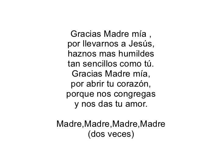 Gracias Madre mía , por llevarnos a Jesús, haznos mas humildes tan sencillos como tú. Gracias Madre mía, por abrir tu cora...