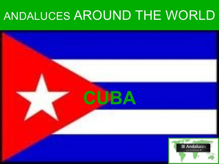 ANDALUCES  AROUND THE WORLD CUBA