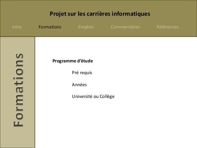 Projet sur les carrières informatiquesIntro   Formations       Emplois         Commentaires   Références              Prog...