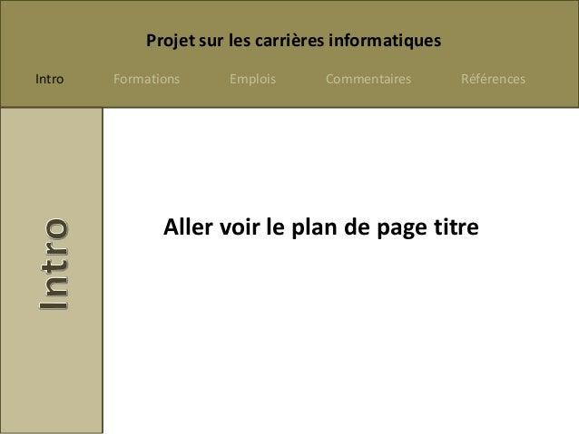 Projet sur les carrières informatiquesIntro   Formations    Emplois      Commentaires      Références               Aller ...