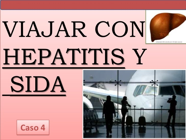 VIAJAR CONHEPATITIS YSIDA Caso 4