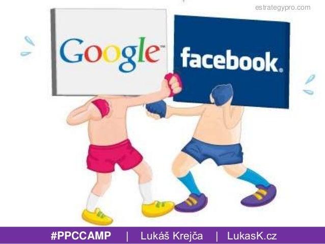 estrategypro.com #PPCCAMP | Lukáš Krejča | LukasK.cz