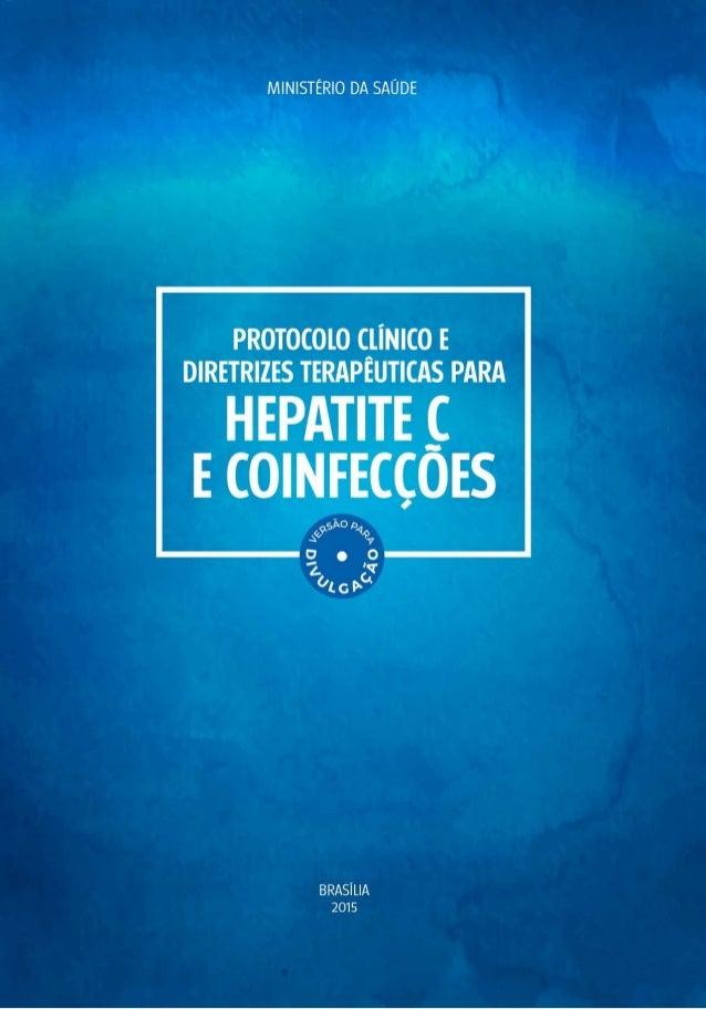 2 IMPORTANTE Neste protocolo utiliza-se a classificação CID-10: B17.1 – Hepatite viral aguda C B18.2 – Hepatite viral crôn...