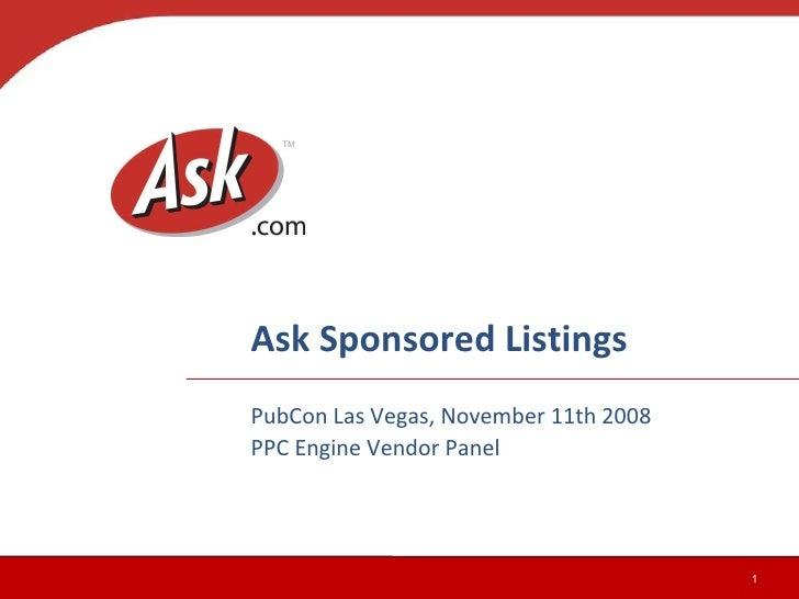 Ask Sponsored Listings PubCon Las Vegas, November 11th 2008 PPC Engine Vendor Panel