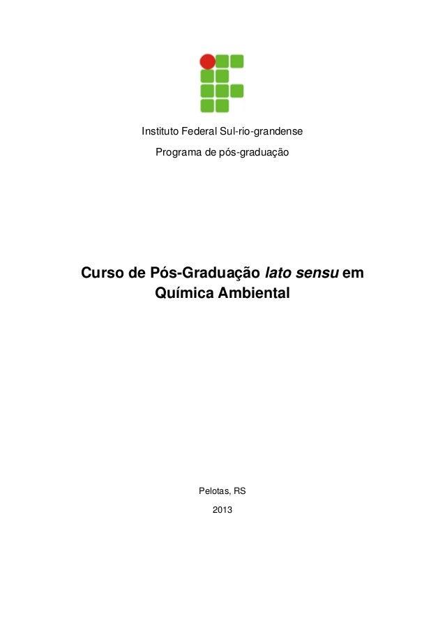 Instituto Federal Sul-rio-grandense Programa de pós-graduação Curso de Pós-Graduação lato sensu em Química Ambiental Pelot...