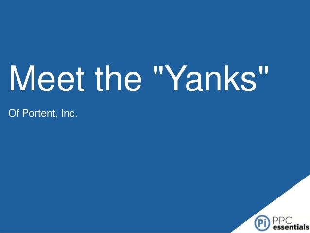 "Meet the ""Yanks"" Of Portent, Inc."