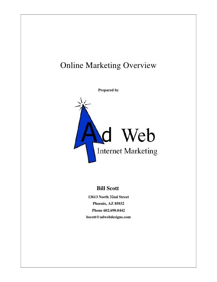 Online Marketing Overview            Prepared by           Bill Scott       13613 North 32nd Street         Phoenix, AZ 85...
