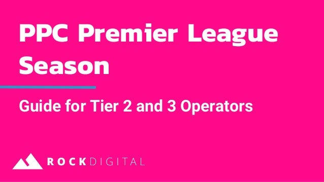PPC Premier League Season Guide for Tier 2 and 3 Operators