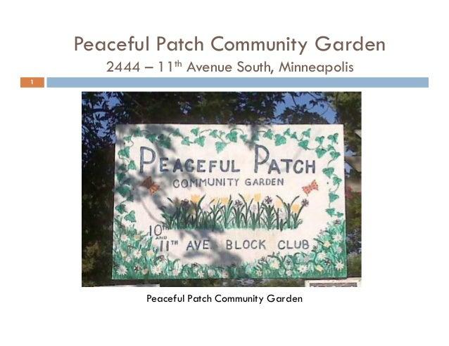Peaceful Patch Community Garden 2444 – 11th Avenue South, Minneapolis 1 Peaceful Patch Community Garden