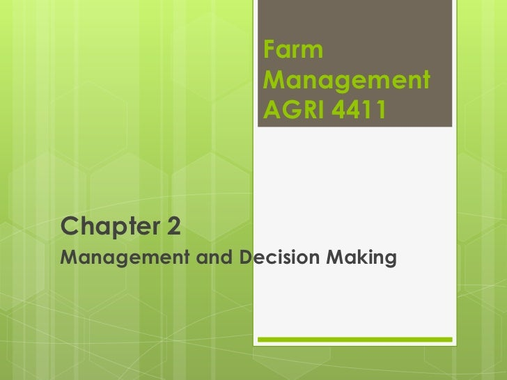 Farm                  Management                  AGRI 4411Chapter 2Management and Decision Making