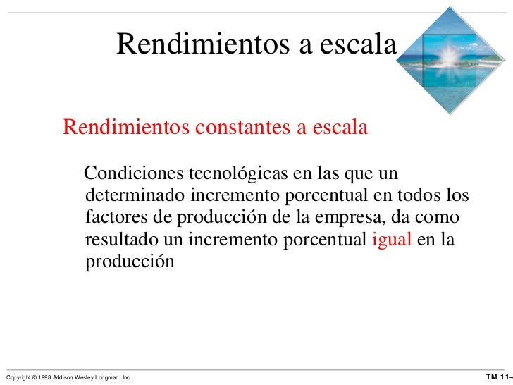 Rendimientos a escala <ul><li>Rendimientos constantes a escala  </li></ul><ul><ul><li>Condiciones tecnológicas en las que ...